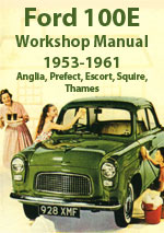Ford 100E, 1953-1961 Anglia, Prefect, Escort, Squire, Thames Workshop Service Repair Manual Download pdf