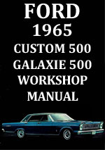 Ford Custom 500 and Galaxie 500 1965 Workshop Service Repair Manual Download PDF